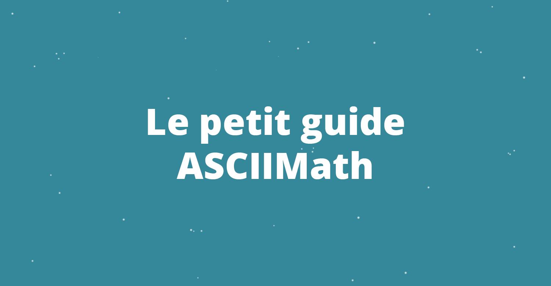 Le petit guide ASCIIMath